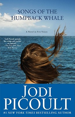 Songs of the Humpback Whale By Picoult, Jodi